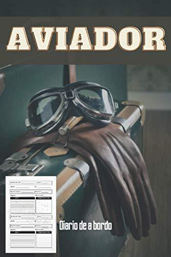 Aviador: Diario de a bordo para aviadores de todo tipo