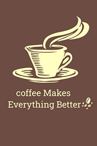 Vintage coffee Cup Notebook Gift: coffee Makes Everything Better - best gift...