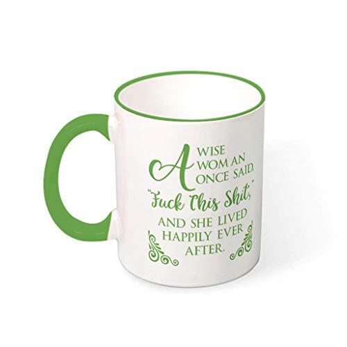 DOGCATPIG Tazas de cerámica A Wise Women Once Said Mug White Sunshine Restaurant Taza de café para amigos verde 330ml