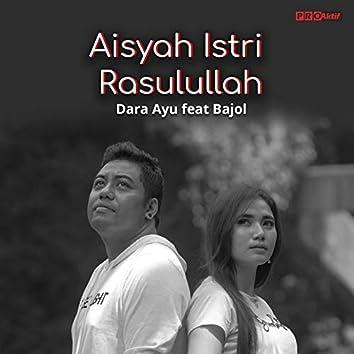 Aisyah Istri Rasulullah (feat. Bajol Ndanu)