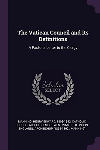 VATICAN COUNCIL & ITS DEFINITI: A Pastoral Letter to the Clergy