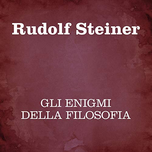 Gli enigmi della filosofia                   By:                                                                                                                                 Rudolf Steiner                               Narrated by:                                                                                                                                 Silvia Cecchini                      Length: 8 hrs and 23 mins     Not rated yet     Overall 0.0