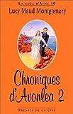 La saga d'Anne, Tome 9-10 - Chroniques d'Avonlea