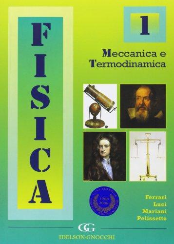 Fisica. Meccanica e termodinamica (Vol. 1)