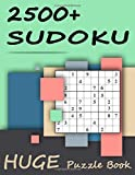 2500+ Sudoku - Huge Puzzle Book: Mega Jumbo Giant Book of Sudoku Puzzles - The Biggest, Largest, Fattest, Thickest Sudoku Book on Earth - 2500+ Problems - Easy, Medium, Hard and Expert Levels