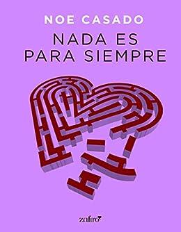 Nada es para siempre – Noe Casado (Rom)  4172dtJqkJL._SX260_