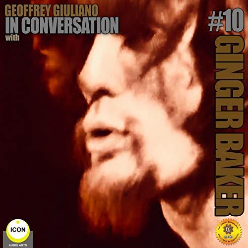 Ginger Baker of Cream - In Conversation 10 cover art