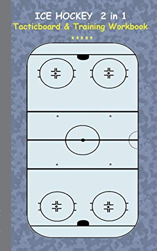 Ice Hockey 2 in 1 Tacticboard and Training Workbook: Tactics/strategies/drills for trainer/coaches, notebook, training, exercise, exercises, drills, ... sport club, play moves, coaching instruct