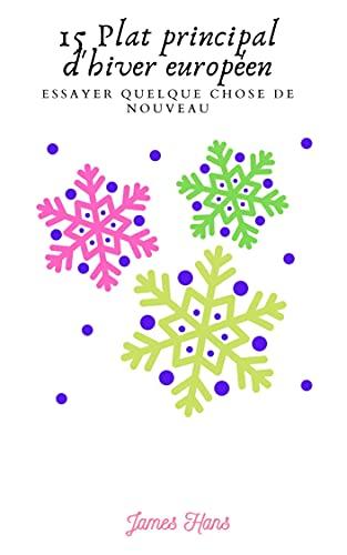 Couverture du livre 15 Plat principal d'hiver européen: Essayer quelque chose de nouveau