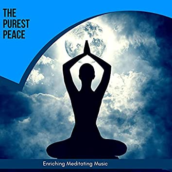 The Purest Peace - Enriching Meditating Music