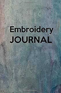 Embroidery Journal: Keep track of your creations, designs and patterns