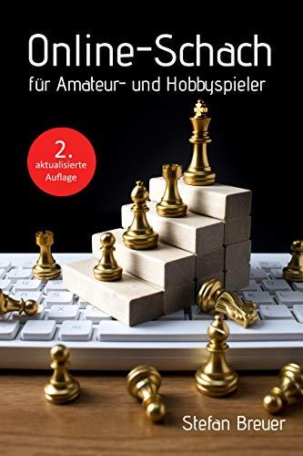 Online-Schach für Amateur- und Hobbyspieler (2. aktualisierte Auflage)