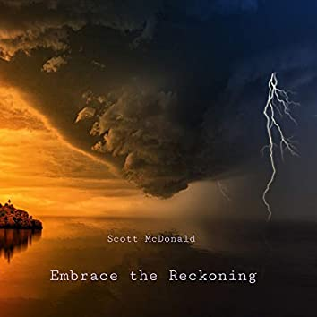 Embrace the Reckoning