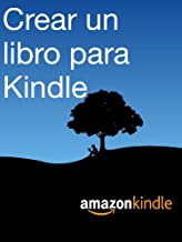 Crear un libro para Kindle (Spanish Edition)