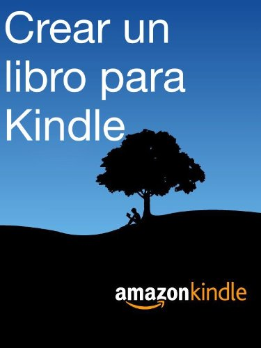 Crear un libro para Kindle eBook: Kindle Direct Publishing: Amazon ...