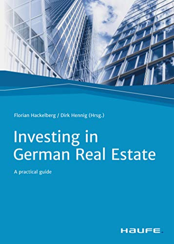 Investing in German Real Estate: A practical guide (Haufe Fachbuch) (English Edition)