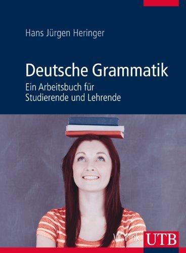 Deutsche Grammatik: Ein Arbeitsbuch f?r Studierende und Lehrende by Hans J?rgen Heringer(2013-01-01)