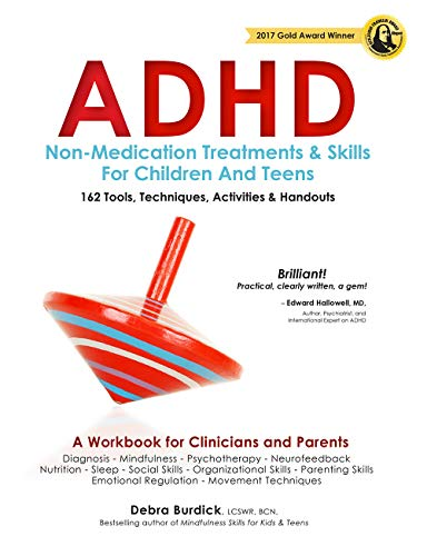 ADHD: Non-Medication Treatments and Skills for Children and Teens: A Workbook for Clinicians adn Parents: 162 Tools, Techniques, Activities & Handouts