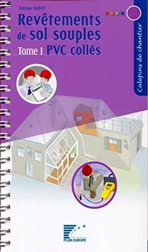 Revêtements de sols souples, tome 1 : PVC collés (Calepin de chantier)