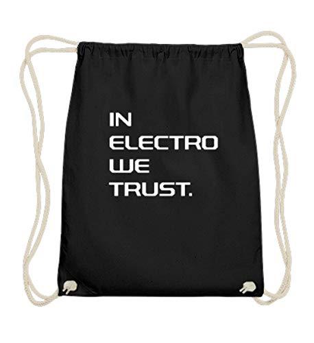 generisch In Electro We Trust|Techno Musik|Raver|Raven|Hardstyle|Shuffle|Tänzer|Geschenk - Baumwoll Gymsac -37cm-46cm-Schwarz