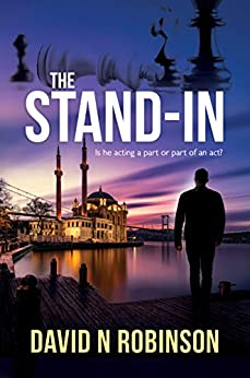The Stand-In: Is he acting a part or part of an act? by [David N Robinson]