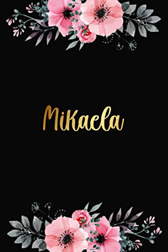 Mikaela: Personalized Name Lined Journal Diary Notebook 120 Pages, 6' x 9' (15 x 23 cm), Durable Soft Cover - Perfect Gift For Mom For Birthdays, Christmas, Appreciation & Encouragement ...