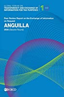 Anguilla 2020 Second Round Peer Review Report on the Exchange of Information on Request (Global Forum on Transparency and Exchange of Information for Tax Purposes)