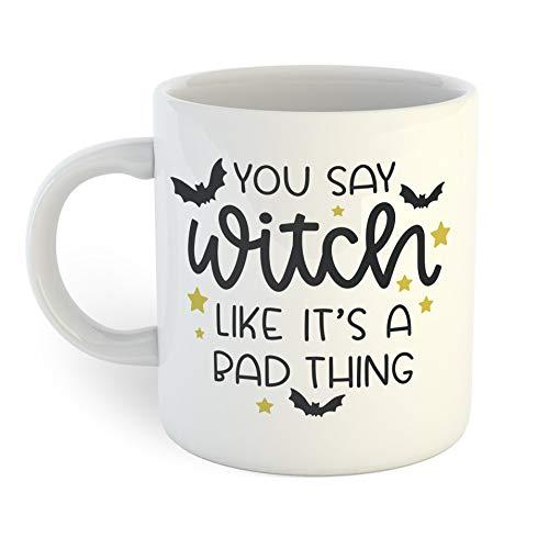Je zegt heks als het is een slecht ding koffie mok, 11 oz capaciteit keramische koffiemok, thee Cup voor kantoor, thuis, hotel en restaurant gebruik, vakantie en verjaardagscadeau