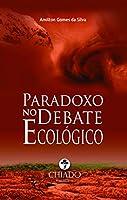 Paradoxo no Debate Ecológico (Portuguese Edition)