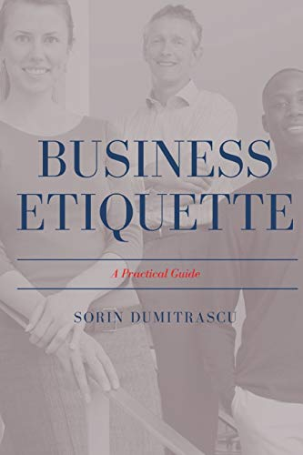 Compare Textbook Prices for Business Etiquette: A Practical Guide  ISBN 9798688285369 by Dumitrascu, Sorin