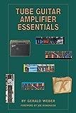 Tube Guitar Amplifier Essentials (LIVRE SUR LA MU)
