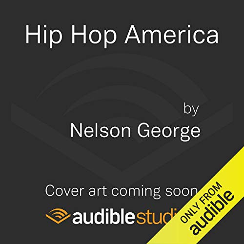 Hip Hop America Audiobook By Nelson George cover art