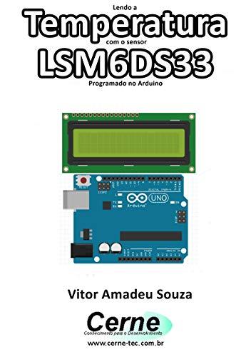 Lendo a Temperatura com o sensor LSM6DS33 Programado no Arduino (Portuguese Edition)