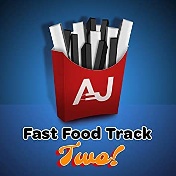 Fast Food Track Two