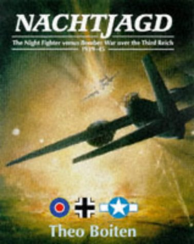 Nachtjagd: The Night Fighter Versus War over the Third Reich 1939-45: The Night Fighters Versus Bomber War Over the Third Reich, 1939-45