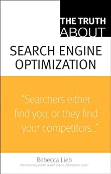 Truth About Search Engine Optimization, The by [Lieb Rebecca]