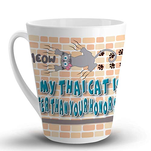 My Thai CAT is Smarter Than Your Honor Student Cat Cats - 12 Oz. Unique Latte Mug, Coffee Cup