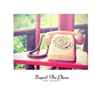 Beyond The Phone