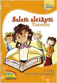 Salam aleikum Yasmin. L'Islam raccontato ai bambini