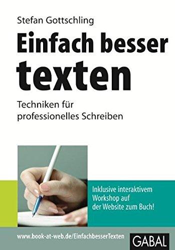 Einfach besser texten: Techniken für professionelles Schreiben (Whitebooks)