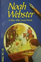 Noah Webster: A man who loved words (A Beka Book reading program)