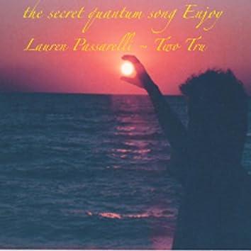The Secret Quantum Song Enjoy