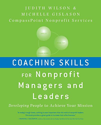 Coaching Skills for Nonprofit Managers and Leaders:...