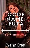 Code Name: Futa: Rough Futa-On-Female Mpreg