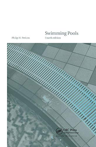 Compare Textbook Prices for Swimming Pools: Design and Construction, Fourth Edition 4 Edition ISBN 9780367863753 by Perkins, Philip H.