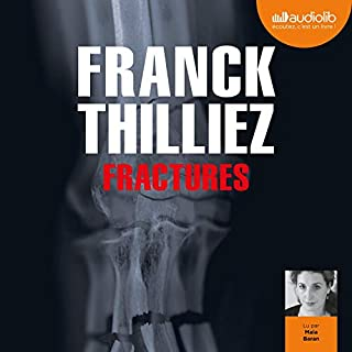 Fractures                   By:                                                                                                                                 Franck Thilliez                               Narrated by:                                                                                                                                 Maia Baran                      Length: 11 hrs and 7 mins     1 rating     Overall 4.0