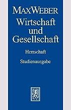 Max Weber-Studienausgabe: Band I/22,4: Wirtschaft Und Gesellschaft. Herrschaft (German Edition)