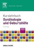 Kurzlehrbuch Gynäkologie und Geburtshilfe: mit Zugang zur mediscript Lernwelt (Kurzlehrbücher) - Kay Goerke