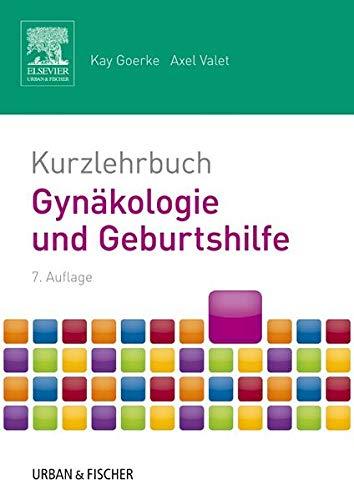 Kurzlehrbuch Gynäkologie und Geburtshilfe: mit Zugang zur mediscript Lernwelt (Kurzlehrbücher)