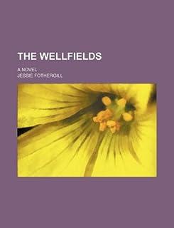 The Wellfields; A Novel
